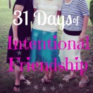 Intentional 31 days