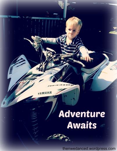 adventures awaits